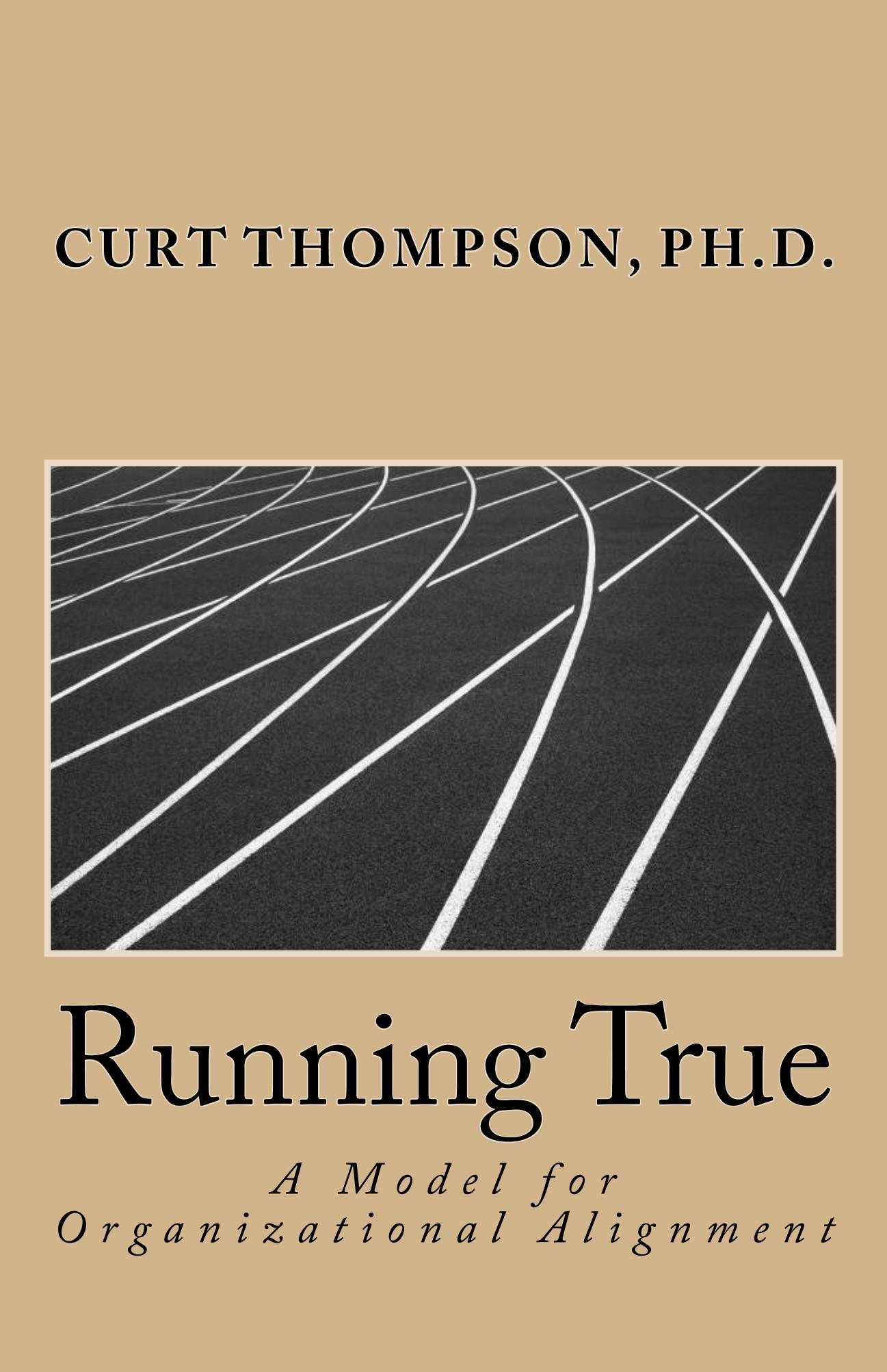 Running True: A Model For Organizational Alignment